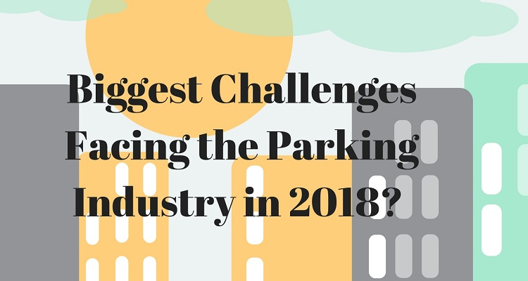 The biggest challenges facing parking